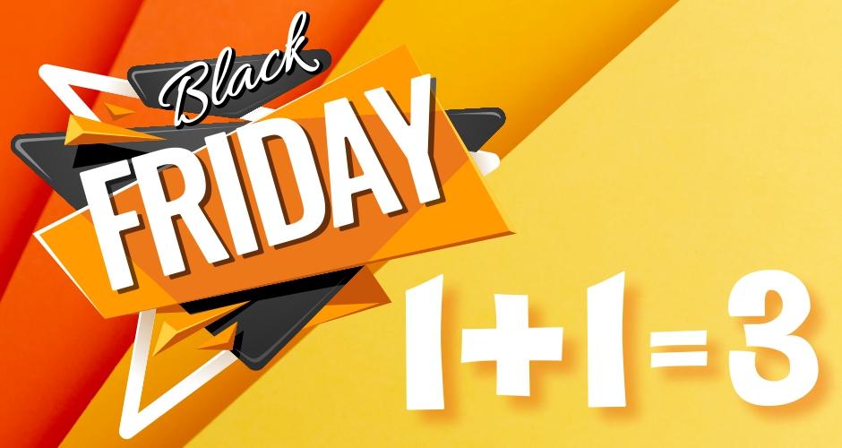 Чорна п'ятниця: 1+1=3! Поспішай!